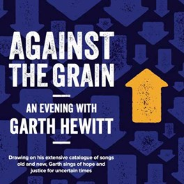 Garth Hewitt: Against The Grain tour