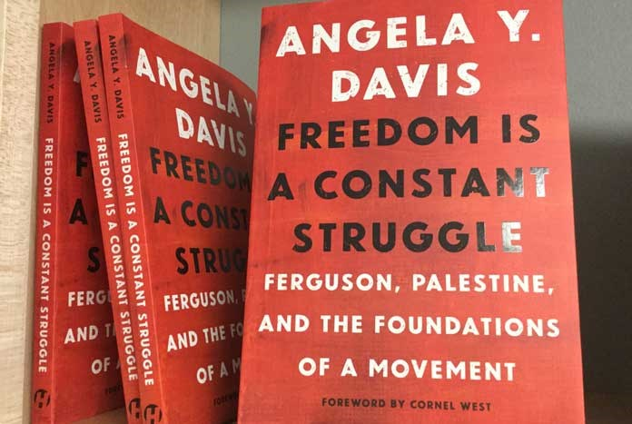 Freedom is a Constant Struggle: Ferguson, Palestine, and the Foundations of a Movement by Angela Davis