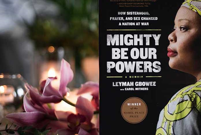 Mighty Be Our Powers by Leymah Gbowee
