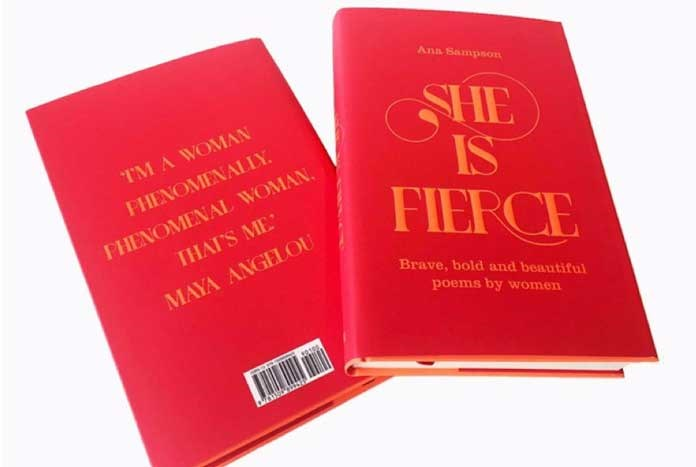 She is Fierce: Brave, Bold and Beautiful Poems by Women collated by Ana Sampson